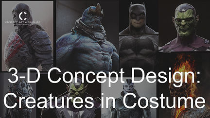 Concept Art Workshop: Creatures in Costume Class