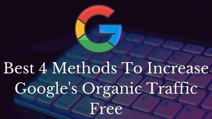 methods to increase googles organic traffic